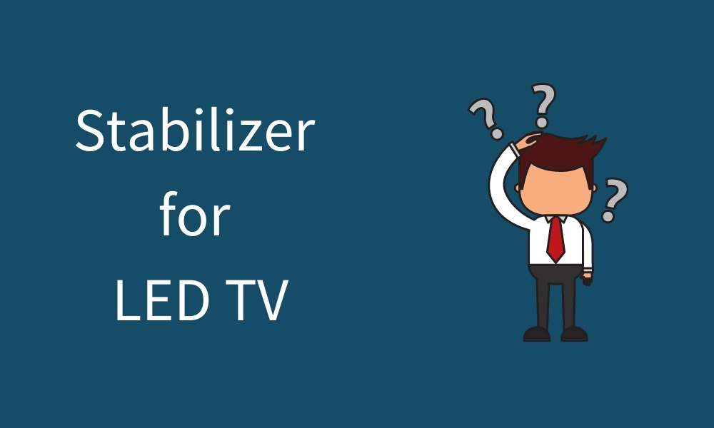 stabilizer for led tv