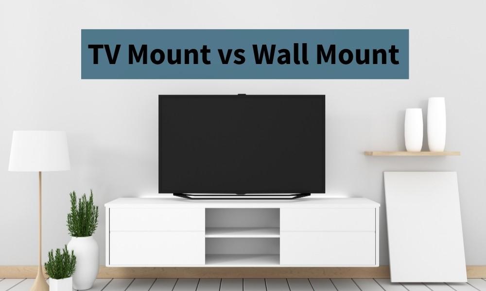 tv mount vs wall mount